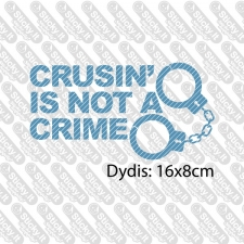 Crusin' Is Not A Crime