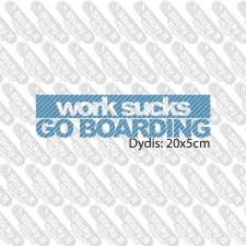 Work Sucks- Boarding