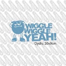 Wiggle Wiggle Yeah!