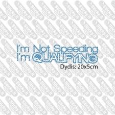 I'm Not Speeding I'm Qualifying