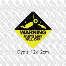 Warning- Parts May Fall Off