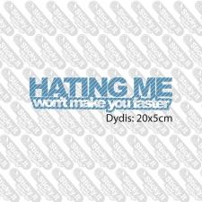 Hating Me Won't Make You Faster