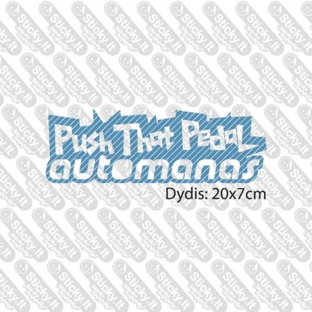 Push That Pedal- automanas