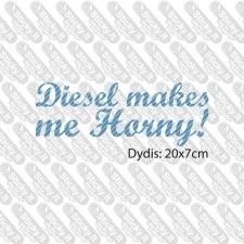Diesel Makes Me Horny!