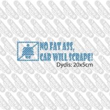 No Fat Ass Scrape No2