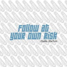 Follow At Your Own Risk