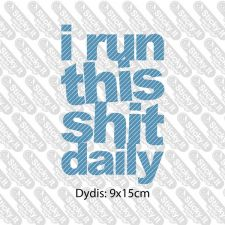 I Run This Sh*t Daily