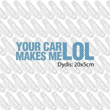 Your Car Makes Me LOL