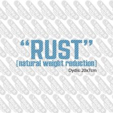 Rust, Natural Weight Reduction