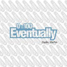 0 to 100 Eventually