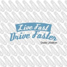 Live Fast, Drive Faster