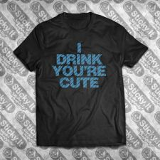 I Drink Your Cute