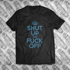 Shut Up and F*ck Off