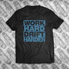 Work Hard Drift Harder