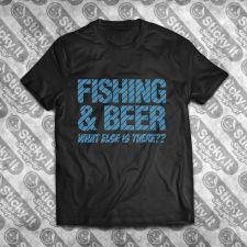 Fishing & Beer, What Else Is There??