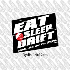 Eat Sleep Drift (Printed)