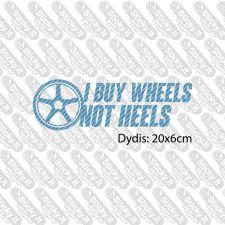 I Buy Wheels Not Heels