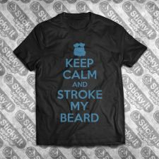 Keep Calm And Stroke My Beard