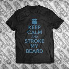 Keep Calm And Stroke My Beard