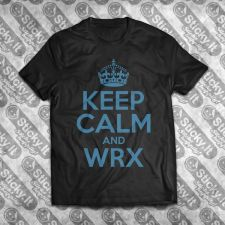 Keep Calm And WRX