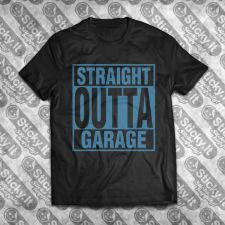 Straight Outta Garage