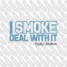 I Smoke Deal With It