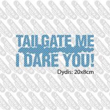 Tailgate Me, I Dare You