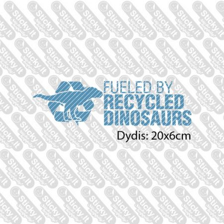 Fueled By Recycled Dynosaurs