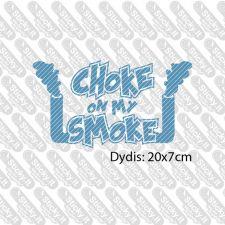 Choke On My Smoke