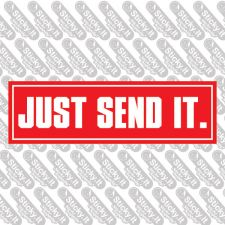 Just Send It.